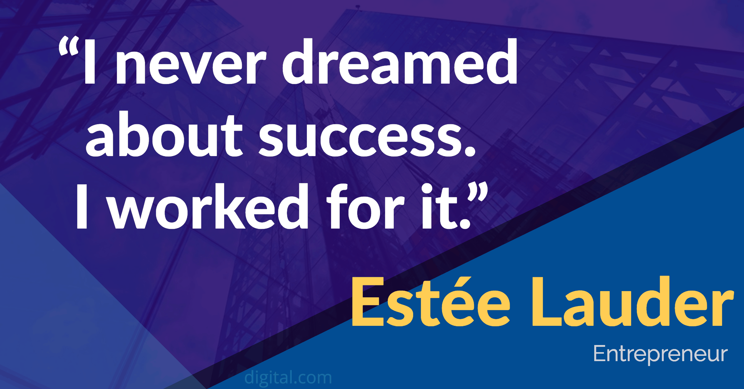 I Never Dream Of Success But I Worked For It Estee Lauder